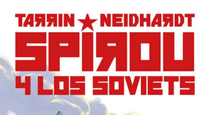 Spirou y los Soviets de Neidhart y Tarrin